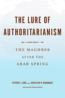 image The Lure of Authoritarianism. The Maghreb after the Arab Spring
